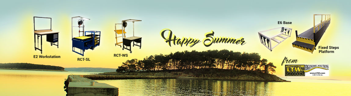 happy summer from LTW Ergonomic Solutions, your source of height adjustable industrial workstations